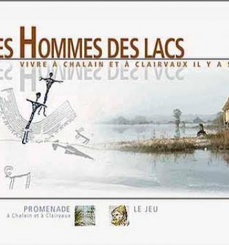Les hommes des lacs Chalain et Clairvaux